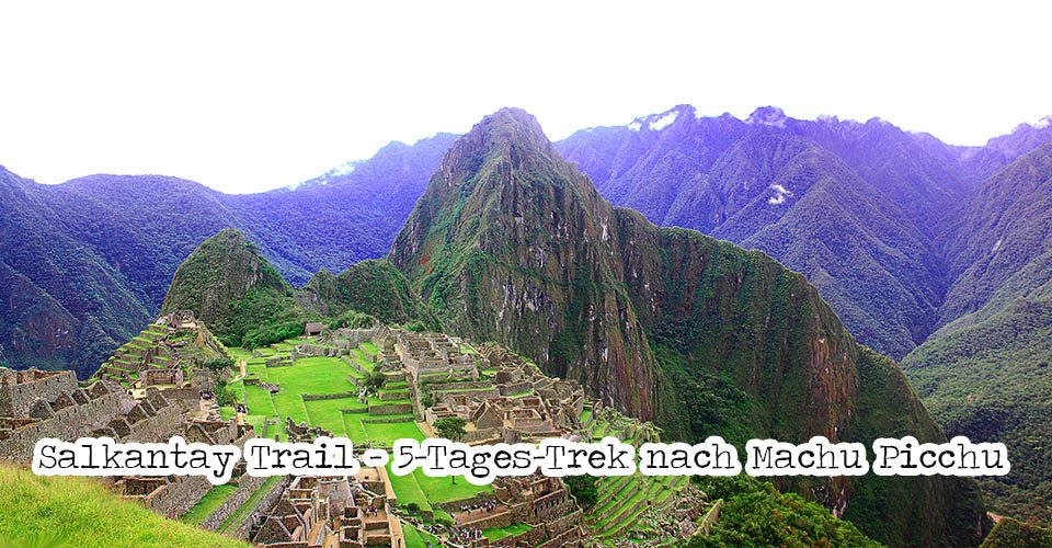 Salkantay Trail Macchu Pichu